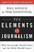 Elements of Journalism What Newspeople Should Know And the Public Should Expect