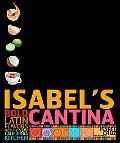 Isabel's Cantina Bold Latin Flavors from the New California Kitchen