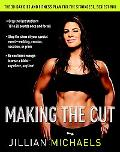 Making the Cut The 30-Day Diet And Fitness Plan For The Strongest, Sexiest You