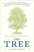 Tree A Natural History of What Trees Are, How They Live, and Why They Matter
