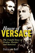 House of Versace: The Untold Story of Genius, Murder, and Survival