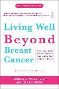Living Well Beyond Breast Cancer: A Survivor's Guide for When Treatment Ends and the Rest of...
