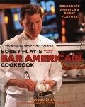 Bobby Flay's Bar Americain Cookbook : Celebrating America's Greatest Flavors