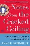 Notes from the Cracked Ceiling: What It Will Take for a Woman to Win