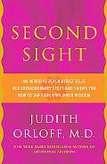 Second Sight: An Intuitive Psychiatrist Tells Her Extraordinary Story and Shows You How To T...