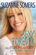 Sexy Forever : How to Fight Fat after Forty