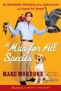 Man for All Species : The Remarkable Adventures of an Animal Lover and Expert Pet Keeper