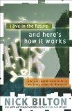 I Live in the Future & Here's How It Works: Why Your World, Work & Brain Are Being Creativel...