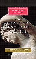 The Autobiography of Benvenuto Cellini (Everyman's Library (Cloth))