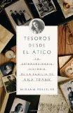 Tesoros desde el tico: La extraordinario historia de la familia de Ana Frank (Vintage Espano...