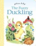 The Fuzzy Duckling (Golden Baby)