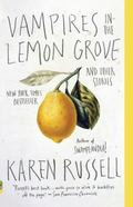 Vampires in the Lemon Grove : Stories