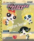 Creature Teacher (Powerpuff Girls Golden Books Series)
