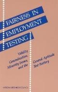 Fairness in Employment Testing: Validity Generalization, Minority Issues and the General Apt...