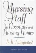 Nursing Staff in Hospitals and Nursing Homes: Is It Adequate?