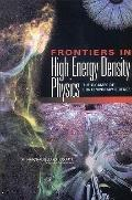 Frontiers in High Energy Density Physics The X-Games of Contemporary Science