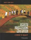 Health Professions Education A Bridge to Quality