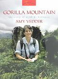 Gorilla Mountain The Story of Wildlife Biologist Amy Vedder
