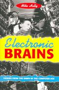 Electronic Brains Stories From The Dawn Of The Computer Age