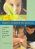 Taking Science to School Learning And Teaching Science in Grades K-8