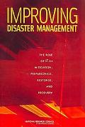 Improving Disaster Management: The Role of IT in Mitgation, Preparedness, Response, and Reco...
