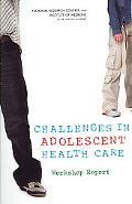 Challenges in Adolescent Heath Care