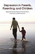 Depression in Parents, Parenting, and Children: Opportunities to Improve Identification, Tre...