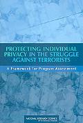 Protecting Individual Privacy in the Struggle Against Terrorists: A Framework for Program As...