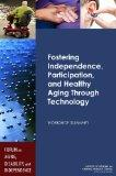 Fostering Independence, Participation, and Healthy Aging Through Technology: Workshop Summary
