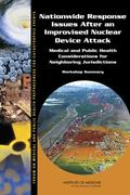 Nationwide Response Issues after an Improvised Nuclear Device Attack : Medical and Public He...