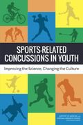 Sports-Related Concussions in Youth: Improving the Science, Changing the Culture