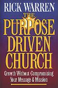 Purpose-driven Church Growth Without Compromising Your Message And Mission