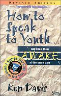 How to Speak to Youth...and Keep Them Awake at the Same Time A Step-By-Step Guide for Improv...