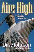 Aim High: An Olympic Decathlete's Inspiring Story