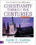 Christianity Through the Centuries A History of the Christian Church