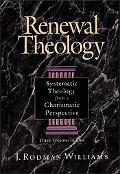 Renewal Theology Systematic Theology from a Chrismatic Perspective