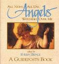 All Night, All Day, Angels Watching over Me A Guideposts Book