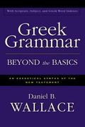 Greek Grammar Beyond the Basics 5.0 An Exegetical Syntax of the New Testament