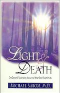 Light and Death One Doctor's Fascinating Account of Near-Death Experiences