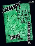 Camps, Retreats, Missions & Service Ideas for Youth Groups