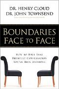 Boundaries Face to Face How to Have That Difficult Conversation You'Ve Been Avoiding