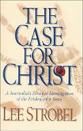 Case for Christ A Journalist's Personal Investigation of the Evidence for Jesus With Book