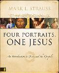 Four Portraits, One Jesus An Introduction to Jesus And the Gospels