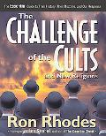 Challenge of the Cults and New Religions The Essential Guide to Their History, Their Doctrin...