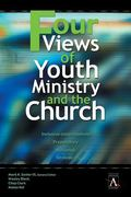 Four Views of Youth Ministry and the Church Inclusive Congregational, Preparatory, Missional...