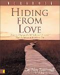 Hiding from Love How to Change the Withdrawal Patterns That Isolate and Imprison You