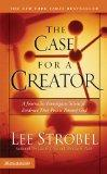 Case for a Creator A Journalist Investigates Scientific Evidence That Points Toward God