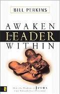 Awaken the Leader Within How the Wisdom of Jesus Can Unleash Your Potential