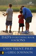 Dad's Everything Book for Sons Practical Ideas for a Quality Relationship