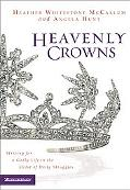 Heavenly Crowns Striving for a Godly Life in the Midst of Daily Struggles